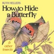 Ruth Heller's How to Hide a Butterfly & Other Insects by Ruth Heller