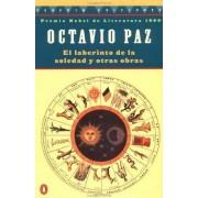 El Laberinto de La Soledad y Otras Obras by Octavio Paz