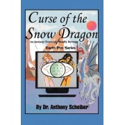 Curse of the Snow Dragon by Anthony Scheiber