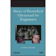 Basics of Biomedical Ultrasound for Engineers by Haim Azhari