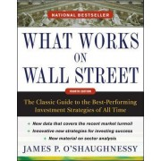 What Works on Wall Street: The Classic Guide to the Best-performing Investment Strategies of All Time by James P. O'Shaughnessy