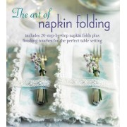 The Art of Napkin Folding by Ryland Peters & Small