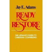 Ready to Restore by J. E. Adams