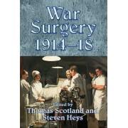 War Surgery 1914-18 by Steven Heys