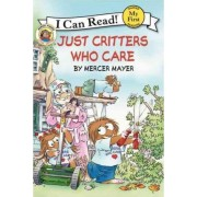Just Critters Who Care by Mercer Mayer