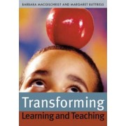 Transforming Learning and Teaching by Barbara MacGilchrist
