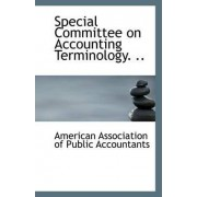 Special Committee on Accounting Terminology. .. by Ameri Association of Public Accountants