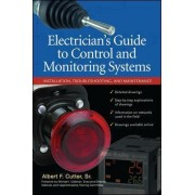 Electrician's Guide to Control and Monitoring Systems by Albert F. Cutter