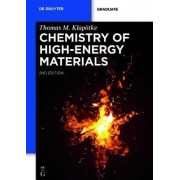 Chemistry of High-Energy Materials by Thomas M. Klapotke