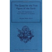 The Quest for the True Figure of the Earth by Michael Rand Hoare