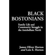 Black Bostonians by James Oliver Horton