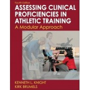 Developing Clinical Proficiency in Athletic Training by Dr Kenneth Knight
