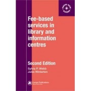 Fee-Based Services in Library and Information Centres by Sylvia P. Webb