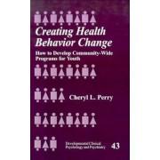 Creating Health Behavior Change by Cheryl L. Perry