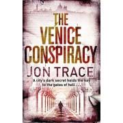The Venice Conspiracy by Jon Trace