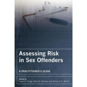 Assessing Risk in Sex Offenders by Leam A. Craig