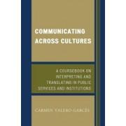 Communicating Across Cultures by Carmen Valero-Garces