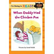 When Daddy Had the Chicken Pox: Level 3 by Lionel Kalish