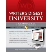 Writer's Digest University by The Editors of Writer's Digest Books