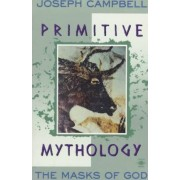 The Masks of God: Primitive Mythology v. 1 by Joseph Campbell