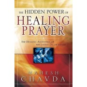 The Hidden Power of Healing Prayer by Mahesh Chavda