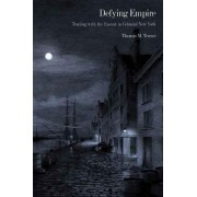 Defying Empire by Thomas M. Truxes