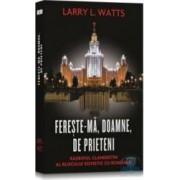 Fereste-ma Doamne de prieteni - Larry Watts