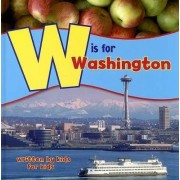 W Is for Washington by Wenatchee High School