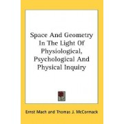 Space and Geometry in the Light of Physiological, Psychological and Physical Inquiry by Ernst Mach