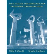 Cost Analysis and Estimating for Engineering and Management by Phillip F. Ostwald
