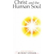 Christ and the Human Soul by Rudolf Steiner
