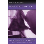 Now You See Me... by Rochelle Krich