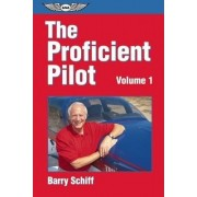 The Proficient Pilot: v. 1 by Barry Schiff