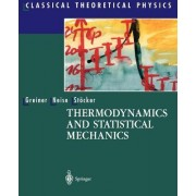 Thermodynamics and Statistical Mechanics by Walter Greiner