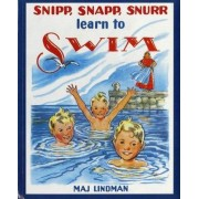 Snipp, Snapp, Snurr Learn to Swim by Maj Lindman