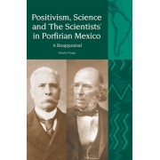 Positivism, Science and 'The Scientists' in Porfirian Mexico: The Philosophy of Herbert Spencer in the Historiography of Mexico