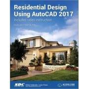 Residential Design Using Autocad 2017 (Including Unique Access Code) by Daniel Stine