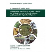 Management of Biological Nitrogen Fixation for the Development of More Productive and Sustainable Agricultural Systems by J. K. Ladha