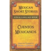 Mexican Short Stories/Cuentos Mexicanos by Stanley Appelbaum