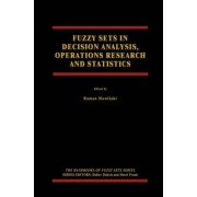 Fuzzy Sets in Decision Analysis, Operations Research and Statistics by Roman Slowinski