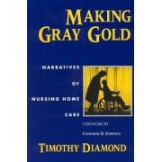 Making Gray Gold by Timothy Diamond