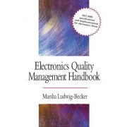 Electronics Quality Management Handbook by Marsha Ludwig-Becker