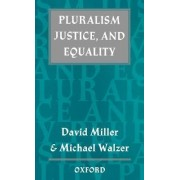 Pluralism, Justice and Equality by David Miller