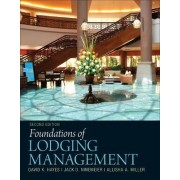 Foundations of Lodging Management by David K. Hayes