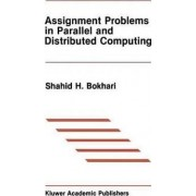 Assignment Problems in Parallel and Distributed Computing by Shahid H. Bokhari