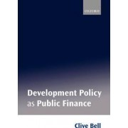 Development Policy as Public Finance by Clive Bell
