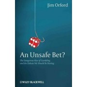 An Unsafe Bet? by Jim Orford