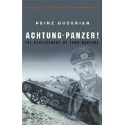 Achtung-Panzer!: The Development of Tank Warfare