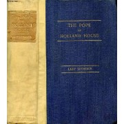 The 'pope' Of Holland House, Selections From The Correspondence Of John Whishaw And His Friends, 1813-1840