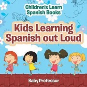 Kids Learning Spanish Out Loud Children's Learn Spanish Books by Baby Professor